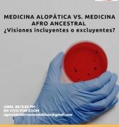 Video conferencia:Medicina alopática vs Medicina afro ancestral ¿Visiones incluyentes o excluyentes?