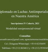 Diplomado en Luchas Antiimperialistas en Nuestra América 2021. Incripciones IV Cohorte