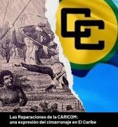 Las Reparaciones de la CARICOM: una expresión del cimarronaje en el Caribe