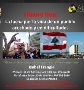 Libano hoy: La Lucha por la vida de un pueblo acechado y en dificultades (Conferenciaweb,Viernes 14/08/2020)